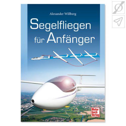 Alexander Willberg - Segelfliegen für Anfänger, ISBN: 978-3-613-03658-1