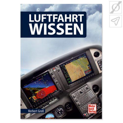 Herbert Groß Luftfahrt-Wissen, ISBN: 978-3-613-02378-9