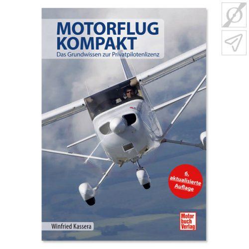 Winfried Kassera Motorflug kompakt, ISBN: 978-3-613-03443-3