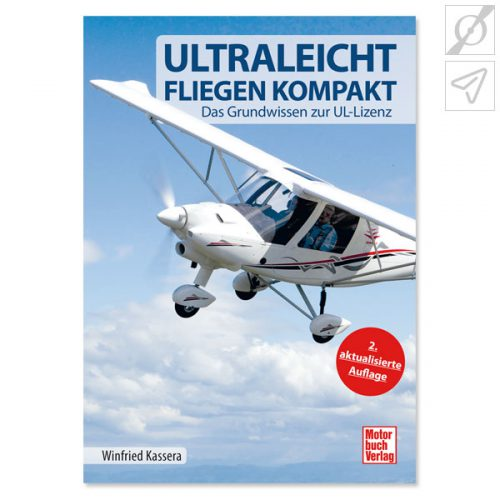 Winfried Kassera - Ultraleichtfliegen kompakt, ISBN: 978-3-613-03844-8