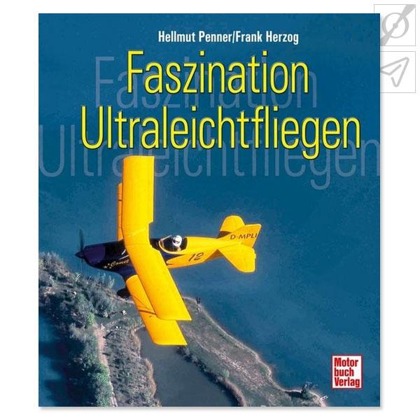 Penner / Herzog -Faszination Ultraleichtfliegen