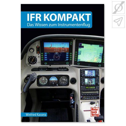 Winfried Kassera - IFR kompakt - Das Wissen zum Instrumentenflug