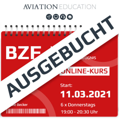 AVIATION EDUCATION - BZF I+II Online-Kurs - 11.03.2021 - ausgebucht