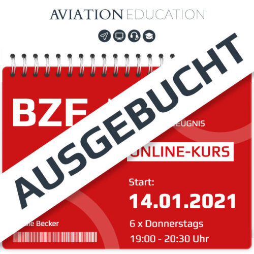 AVIATION EDUCATION - BZF I+II Online-Kurs - 14.01.2021 - ausgebucht